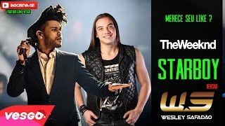 The Weeknd Starboy Ft. Daft Punk VersÃo SafadÃo