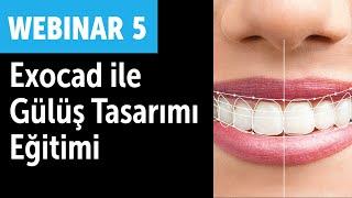 Webinar 5. Exocad ile gülüş tasarımı nasıl yapılır?