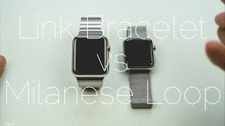 Apple Watch Milanese Loop vs Link Bracelet