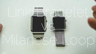 Apple Watch Milanese Loop vs Link Bracelet