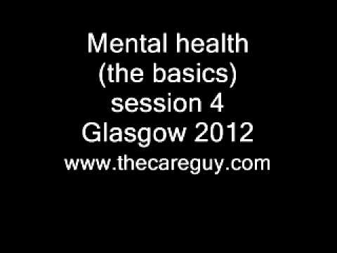 Mental health (the basics) session 4 Glasgow 2012.