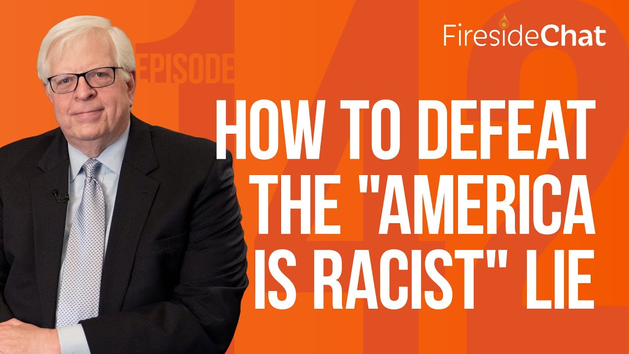 "Fireside Chat Ep. 142 — How to Defeat the ""America Is Racist"" Lie"