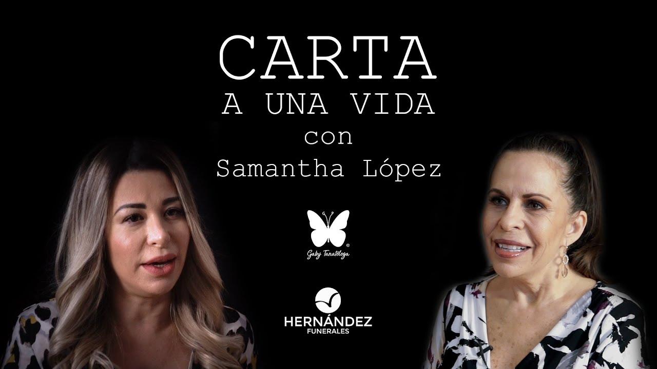 Carta a una vida | Samantha López con Gaby Tanatóloga