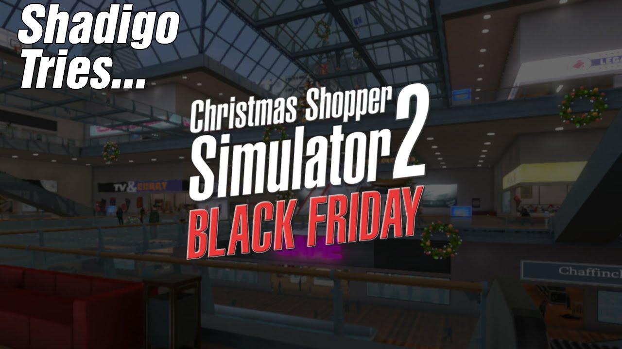 Shadigo Tries... Christmas Shopper Simulator 2 - Black Friday (PC ...