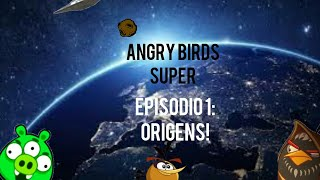 Angry Birds Super - 1 Temp. Ep.1: Origens!