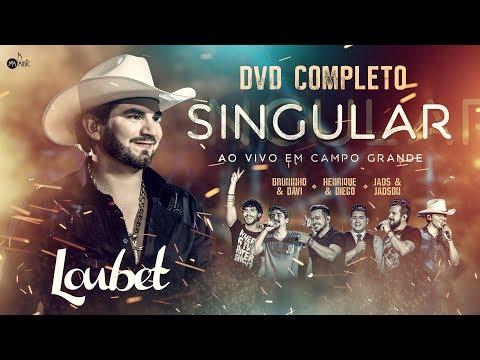 Loubet - DVD Singular (Ao Vivo Em Campo Grande)