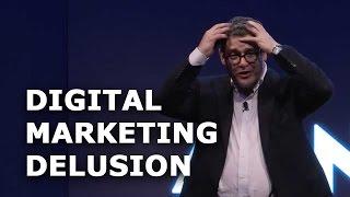 Smashing the digital marketing delusion: Mark Ritson