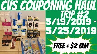 CVS COUPONING HAUL 5/19/2019 - 5/25/2019 | TRIP #2 |  FREE + $2 MM