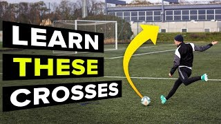 3 CROSSES YOU NEED TO LEARN  learn football skills