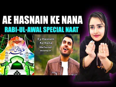 Emotional Naat - Ey Hasnain Ke Nana   Milad Raza Qadri   Naat Reaction