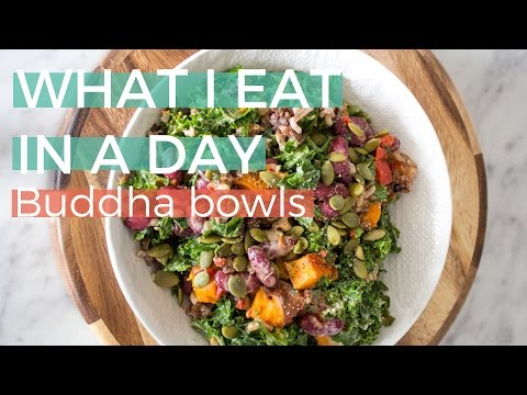 What I eat in a day   Vegan Buddha Bowls Edition