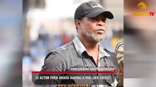 IS FRED AMATA HAVING A MID LIFE CRISIS