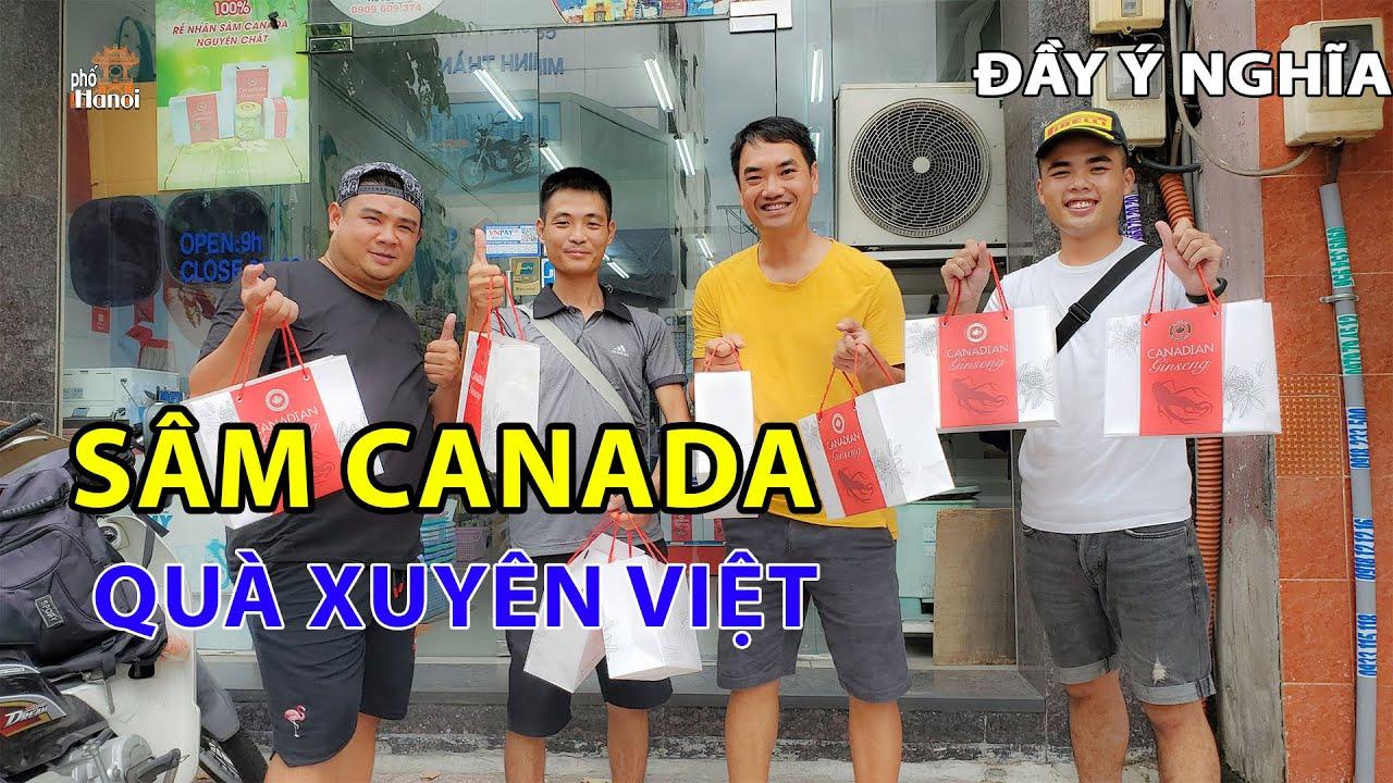 Mua Sâm từ Canada về làm quà Xuyên Việt cho gia đình ở Hà Nội #hnp