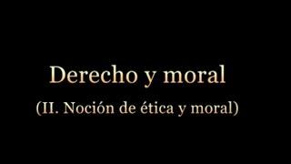 Gambar cover Derecho y moral (II): Noción de ética y moral