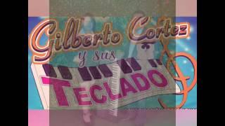 GILBERTO CORTES Y SUS TECLADOS-LOS COMPADRES