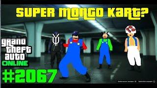 GTA 5 ONLINE Das ist Super Mongo Kart  Eine billige Kopie #2067 Let`s Play GTA V Online PS4 2K