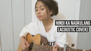 Hindi Ka Nagkulang (Acoustic Cover)