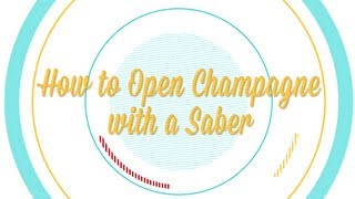 How to Open Champagne with a Saber -- Be More Interesting (Pt. 1 of 8)