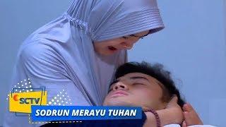 Highlight Sodrun Merayu Tuhan - Episode 44