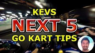 Kevs NEXT 5 Go Kart Tips - 6 to 10