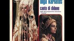 Olga Karlatos 1971 sigla Eneide Canto di Didone - Cara libertà