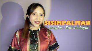 SISIMPALITAN - EDIE ANDAYOL ( Cover by Via Edward )
