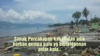 Video Sedih !!Dengarkan Percakapan kakak adik ini, korban Gempa dan Tsunami Palu Donggala ,Sulawesi Tengah download MP3, 3GP, MP4, WEBM, AVI, FLV Oktober 2018