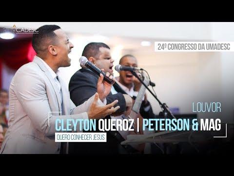 Quero Conhecer Jesus - Clayton Queiroz/Peterson e Mag - 2º Dia - 24º Congresso da UMADESC