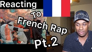 FRENCH RAP/HIPHOP REACTION PT.2