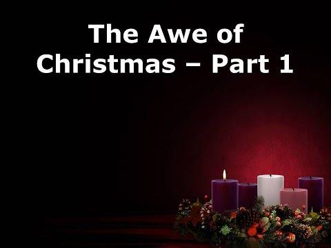 The Awe of Christmas Part 1