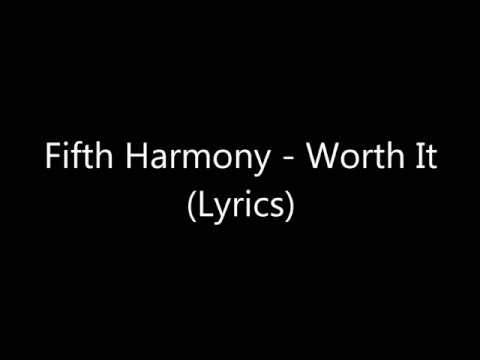 Fifth Harmony - Worth It (Lyrics)