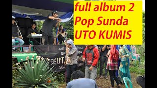 Download FULL ALBUM 2 POP  SUNDA - UTO KUMIS