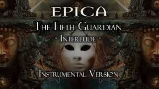 Epica - The Fifth Guardian - Interlude - (Instrumental Version)