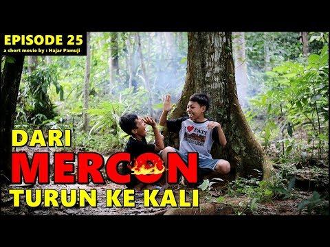 Dari MERCON Turun Ke Kali (Episode 25 Film Pendek Hajar Pamuji)