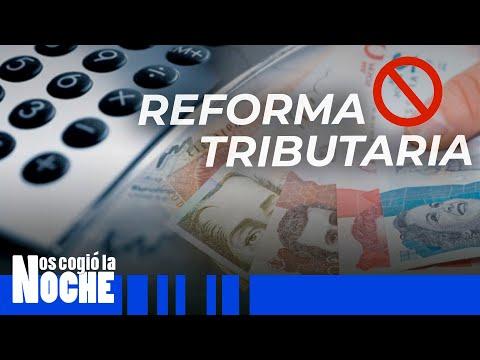 En Este Momento no es Necesaria Una Reforma Tributaria en Colombia - Nos Cogió La Noche