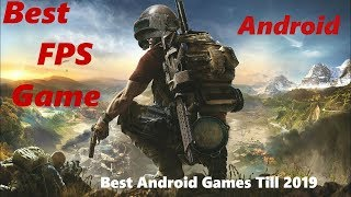 Best FPS Android Game | Best Android Games Till 2019