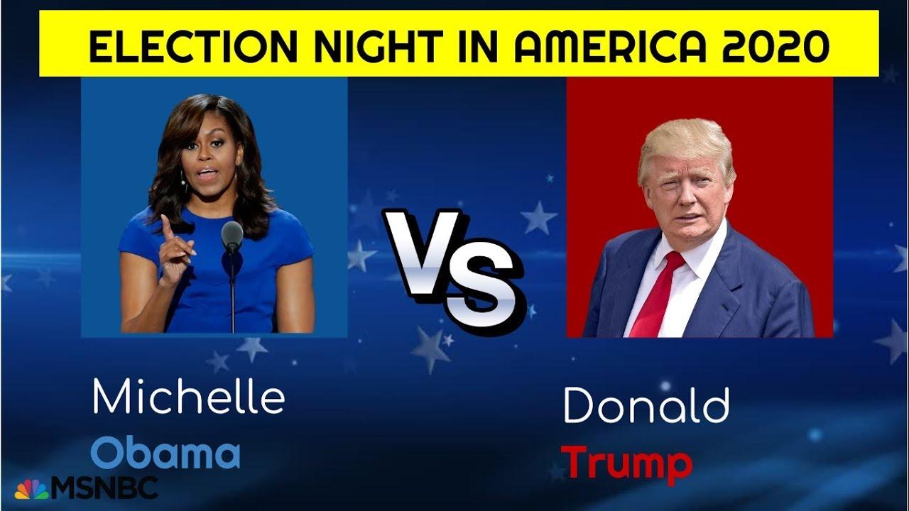 Election Night in America 2020 Michelle Obama (D) vs Pres. Trump (R)