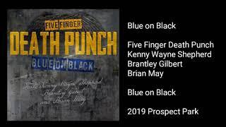 Five Finger Death Punch - Blue on Black (feat. Kenny Wayne Shepherd, Brantley Gilbert, & Brian May)