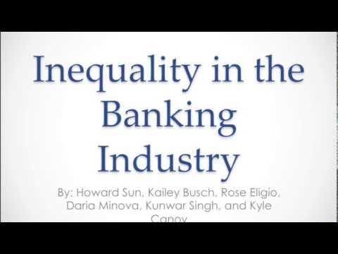 SOC 201 AA Group 6 Inequality in the Banking Industry