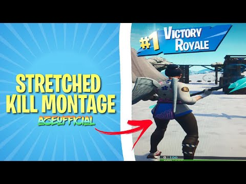 *stretched*-kill-montage