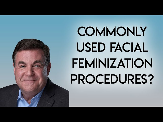Facial Feminization Procedures