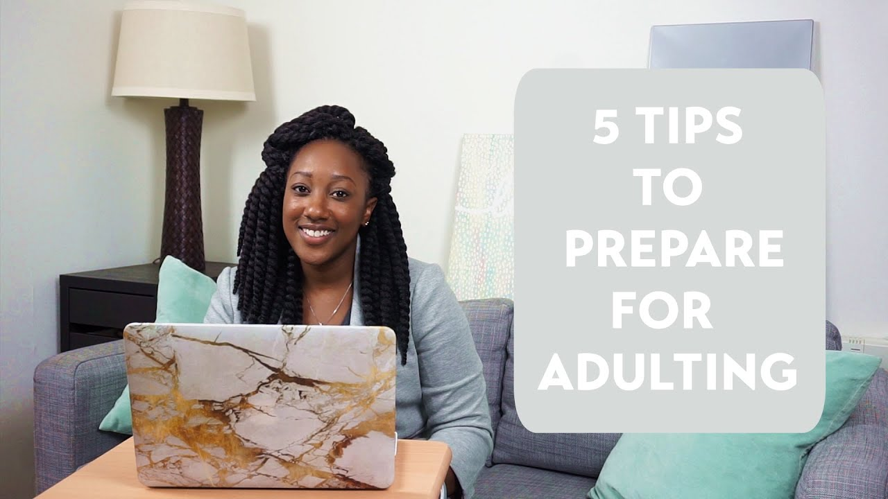 5 Tips to Prepare for Adulting