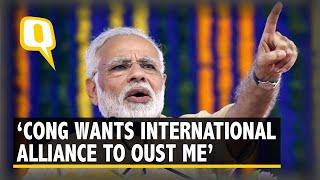 Congress Wants 'International Alliance' in a Bid to Oust Me: PM Modi