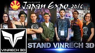 Découvrez le stand de VINRECH 3D à la JAPAN EXPO 2016 !