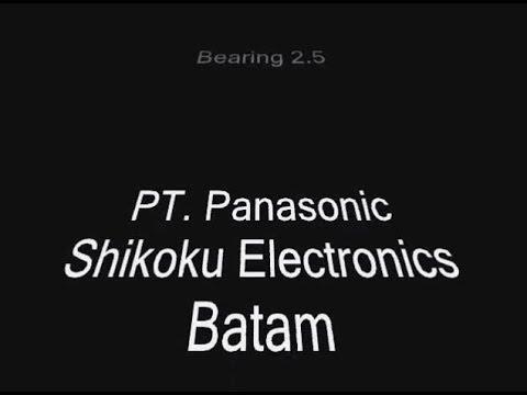 Magma Bearing 2.5 PT. Panasonic Shikoku Electronics Batam / MKPI