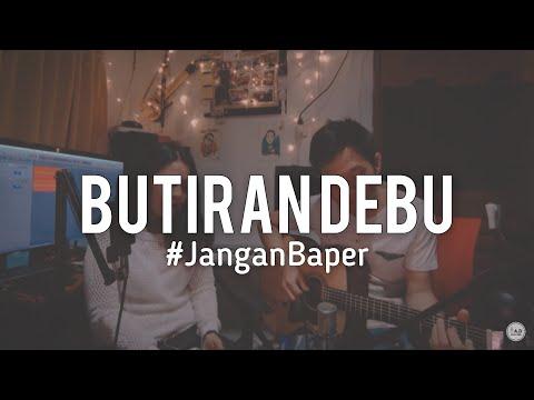 #JanganBaper Rumor - Butiran Debu (Cover)