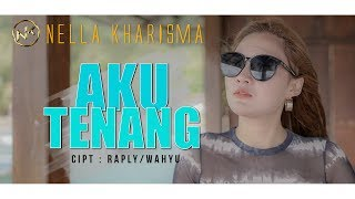 Download Lagu Nella Kharisma - Aku Tenang MP3