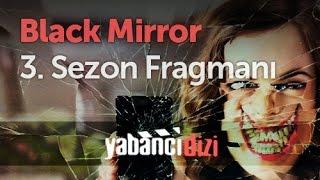 Black Mirror 3. Sezon Fragmanı Türkçe Altyazılı