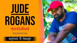 Anawakiyak - Jude Rogans I Song Collection