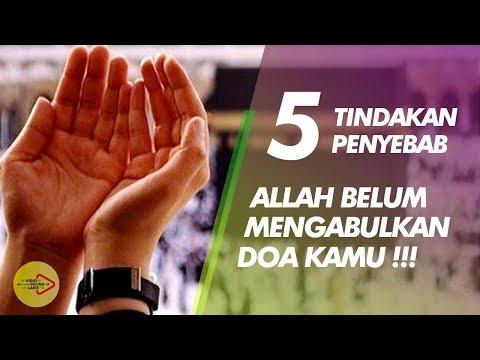Kenapa Doa Kamu Belum Dikabulkan Allah? Itu Karena Kamu Melakukan 5 Tindakan Berikut Ini !!! Mp3